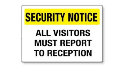 Plastic Sign - Security Notice All Visitors Must Report to Reception